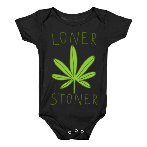 Loner Stoner Baby Onesy