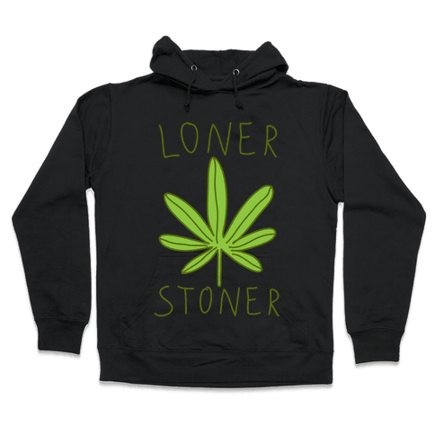 Loner Stoner Hooded Sweatshirt