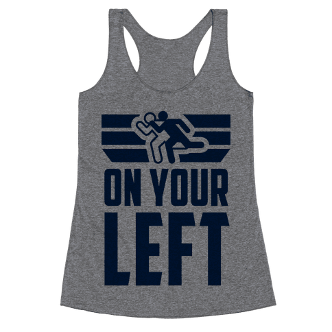 On Your Left (Running Quote) Racerback Tank Top