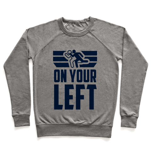 On Your Left (Running Quote) Pullover