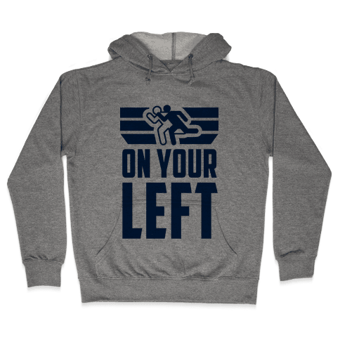 On Your Left (Running Quote) Hooded Sweatshirt
