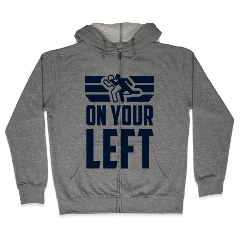 On Your Left (Running Quote) Zip Hoodie