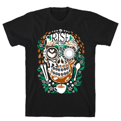Rise and Shine Coffee Skull T-Shirt