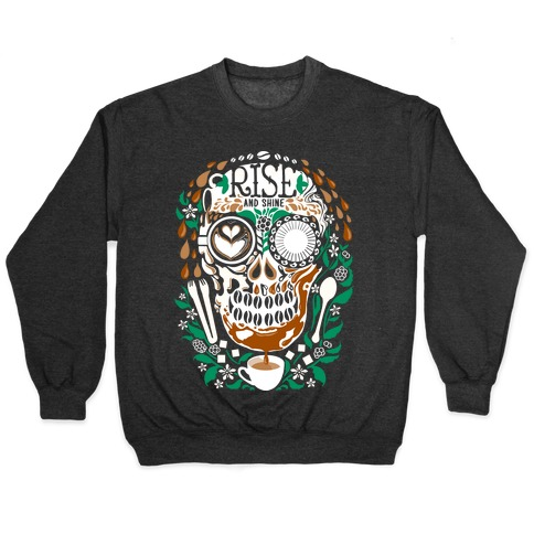Rise and Shine Coffee Skull Pullover