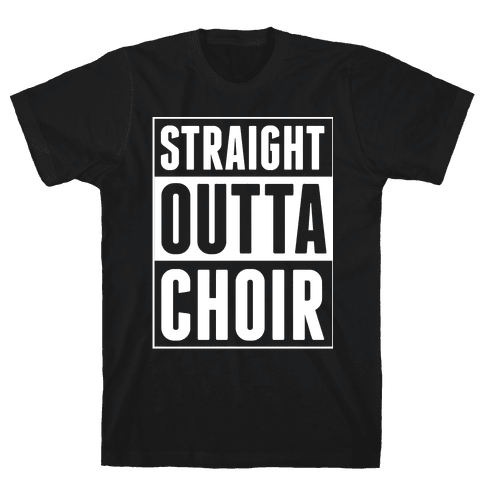 Straight Outta Choir Mens T-Shirt
