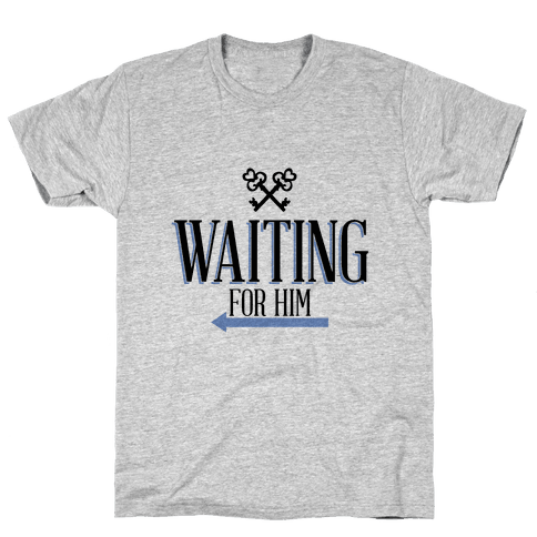 Waiting for Him Mens T-Shirt