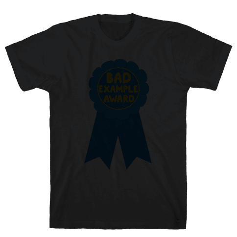 Bad Example Award Mens T-Shirt