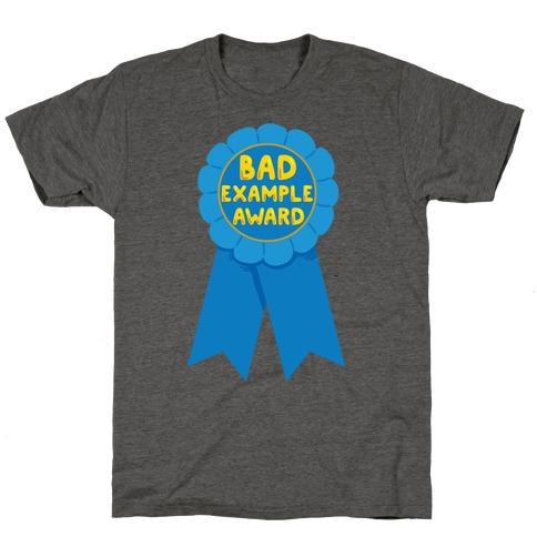 Bad Example Award T-Shirt