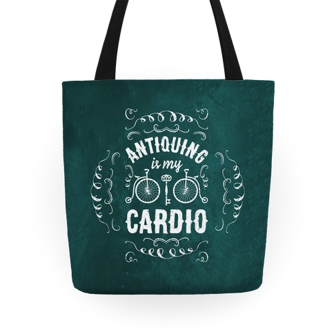 Antiquing Is My Cardio Tote