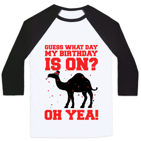 Guess What Day My Birthday is On? Baseball Tee