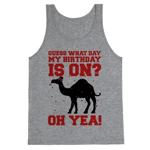 Guess What Day My Birthday is On? Tank Top