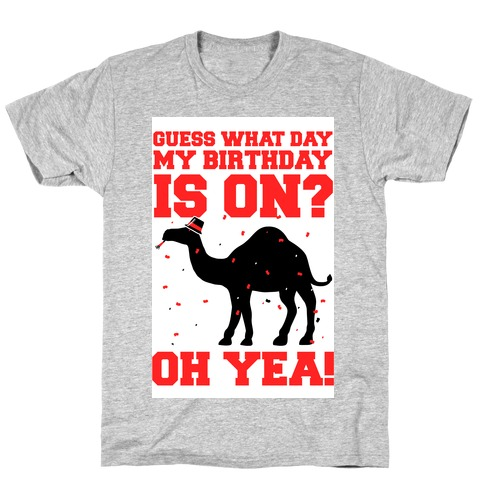 Guess What Day My Birthday is On? T-Shirt