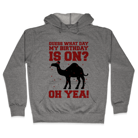 Guess What Day My Birthday is On? Hooded Sweatshirt