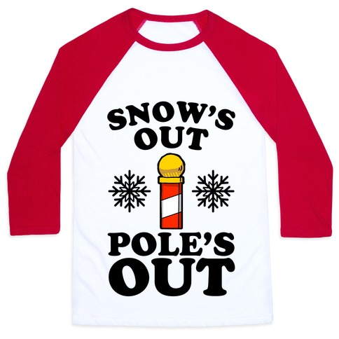 Snow's Out Poles Out Baseball Tee