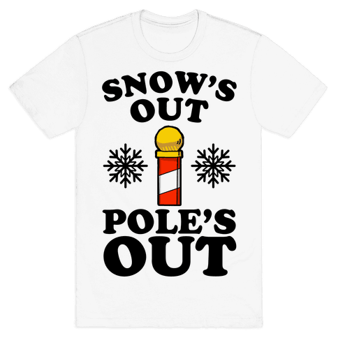 Snow's Out Poles Out Mens T-Shirt