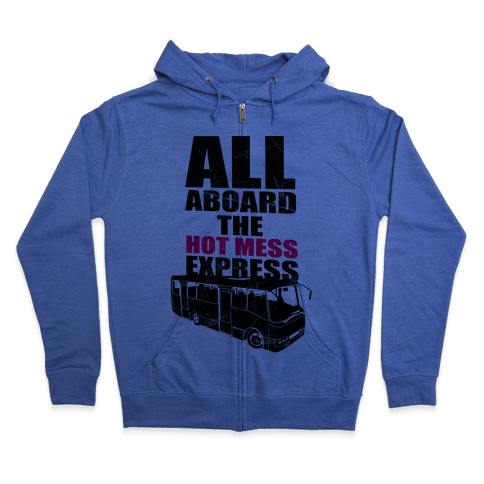 Hot Mess Express Zip Hoodie