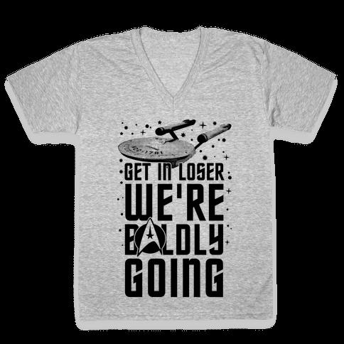 Get In Loser We're Boldly Going V-Neck Tee Shirt