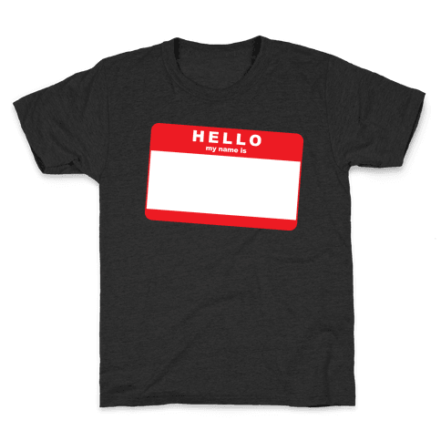 Hello My Name Is... Kids T-Shirt