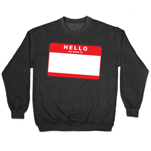 Hello My Name Is... Pullover