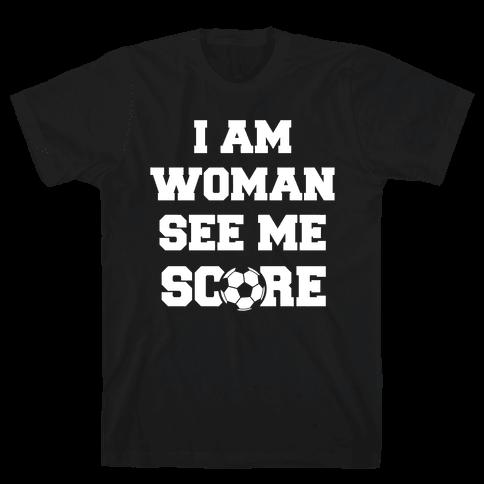 I Am Woman See Me Score Mens T-Shirt