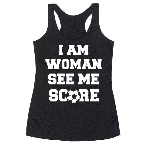 I Am Woman See Me Score Racerback Tank Top