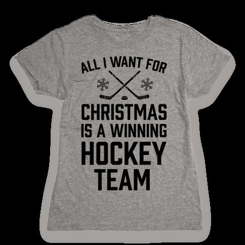 All I Want For Christmas A Winning Hockey Team Womens T-Shirt