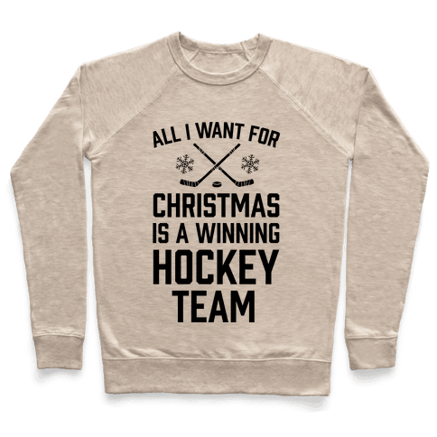All I Want For Christmas A Winning Hockey Team Pullover