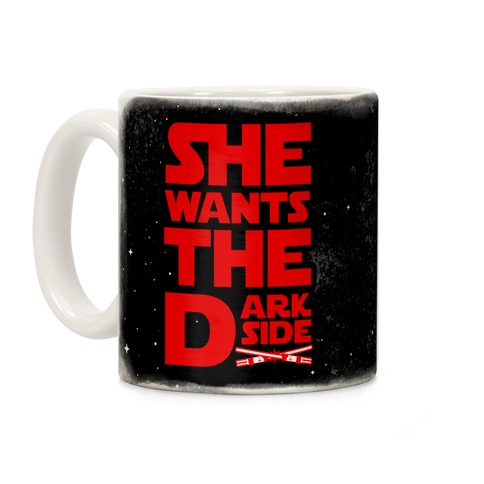 She Wants the Dark Side Coffee Mug