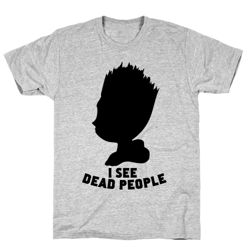 I See Dead People Mens T-Shirt
