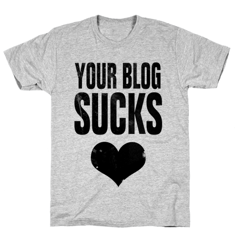 Your Blog SUCKS Mens T-Shirt