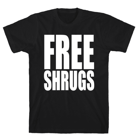 Free Shrugs Mens T-Shirt