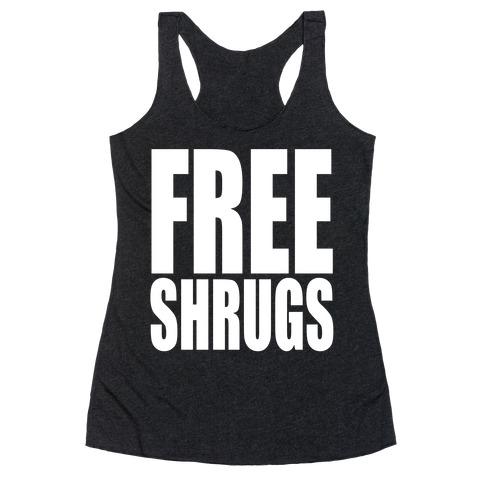 Free Shrugs Racerback Tank Top
