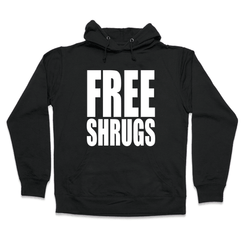 Free Shrugs Hooded Sweatshirt