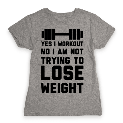 Yes I Workout Womens T-Shirt