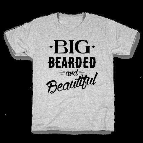 Big, Bearded and Beautiful Kids T-Shirt