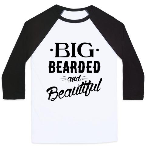 Big, Bearded and Beautiful Baseball Tee