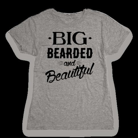 Big, Bearded and Beautiful Womens T-Shirt