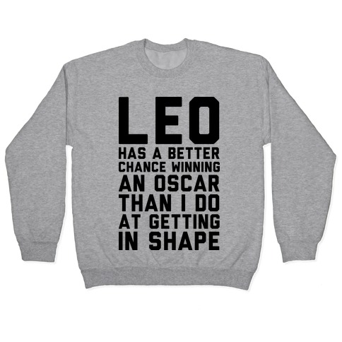 Leo Has a Better Chance Pullover