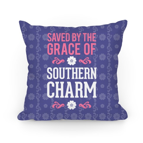 Saved By The Grace Of Southern Charm Pillow