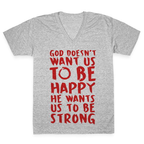 God Doesn't Wants Us to be Strong