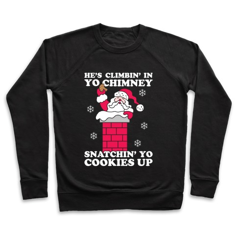 Snatchin' Yo Cookies Up Pullover