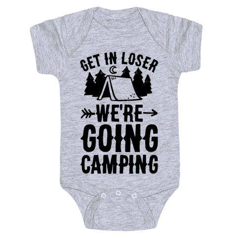 Get In Loser We're Going Camping Baby Onesy