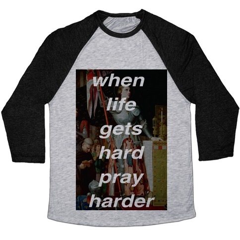 When Life Get Hard Pray Harder Baseball Tee