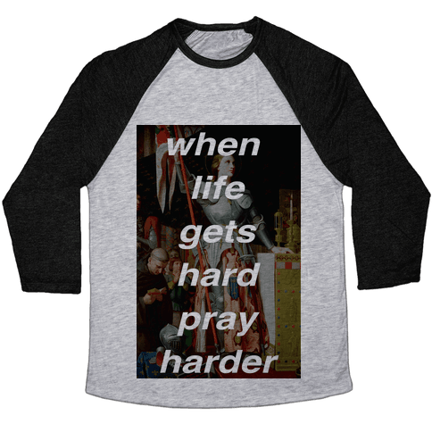 When Life Get Hard Pray Harder Baseball Tee