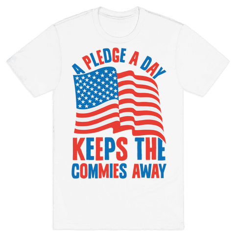 A Pledge A Day Keeps The Commies Away Mens T-Shirt