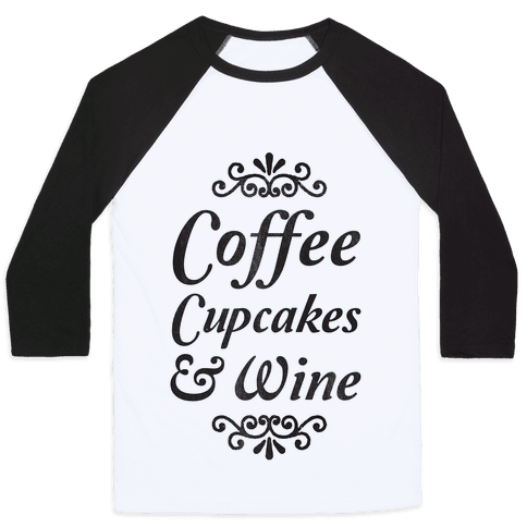 Coffee, Cupcakes & Wine Baseball Tee