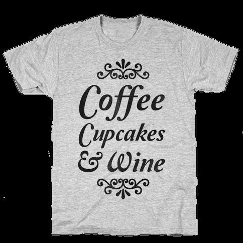 Coffee, Cupcakes & Wine Mens T-Shirt