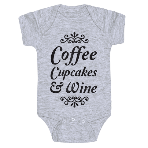Coffee, Cupcakes & Wine Baby Onesy