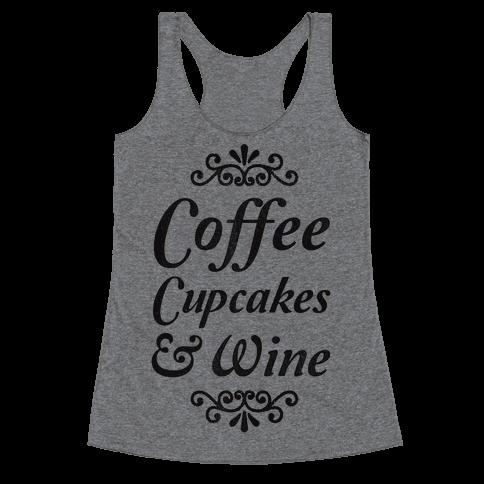Coffee, Cupcakes & Wine Racerback Tank Top