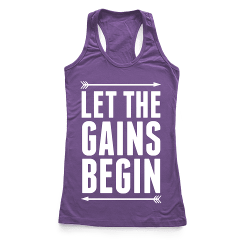 Let The Gains Begin Racerback Tank Top